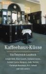 Kaffeehaus- Küsse. Ein Österreich-Lesebuch - Graham Greene, Joseph Roth