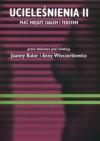 Ucieleśnienia II. Płeć między ciałem i tekstem - Joanna Bator, Anna Wieczorkiewicz