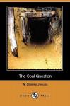 The Coal Question (Dodo Press) - William Stanley Jevons