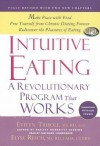 Intuitive Eating: A Revolutionary Program That Works - Evelyn Tribole, Elyse Resch, Pam Ward