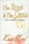 The Rose in the Snow - Kris Neri