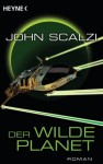 Der wilde Planet: Roman (German Edition) - Bernhard Kempen, John Scalzi
