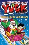 Yuck's Crazy Christmas. by Matthew Morgan and - Matthew Morgan, David Sinden