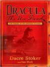 Dracula the Un-Dead - Dacre Stoker, Ian Holt