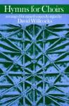 Hymns for Choirs - David Willcocks