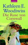 Die Rose von Cornwall - Kathleen E. Woodiwiss, Eva Malsch, Gabi Langmack