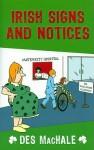 Irish Signs And Notices - Des MacHale