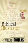 The Biblical Illustrator - Vol. 45 - Pastoral Commentary on Romans - Joseph Exell, Charles H. Spurgeon, John Calvin, Alexander MacLaren, D.L. Moody