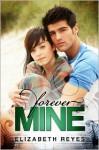 Forever Mine - Elizabeth Reyes