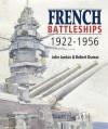 French Battleships 1922 1956 - John Jordan, Robert Dumas