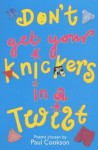 Don't Get Your Knickers in a Twist - Paul Cookson, Jane Eccles
