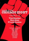 Voices of the Chicago Eight: A Generation on Trial - Frank Condon, Ron Sossi, Tom Hayden