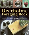 The Deerholme Foraging Book: Wild Foods and Recipes from the Pacific Northwest - Bill Jones