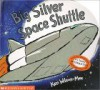Big Silver Space Shuttle - Ken Wilson-Max