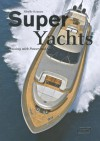 Super Yachts: Cruising with Power and Style - Sibylle Kramer