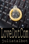 Love Dot Com - Julia Talbot