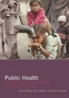 Public Health: An Action Guide to Improving Health in Developing Countries - John Walley, John Wright