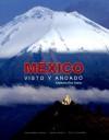 Mexico: Visto Y Andado - Jorge Alberto Lozoya, Ignacio Padilla, Carlos Villasenor, Adalberto Rios Szalay