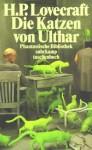 Die Katzen von Ulthar und andere Erzählungen - H.P. Lovecraft, Kalju Kirde, Michael Walter