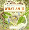 What Am I?: Fierce, Strong, And Snappy (What Am I) - Moira Butterfield