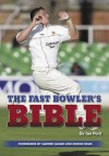 Fast Bowler's Bible/The - Ian Pont, Darren Gough, Ronnie Irani