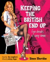 Keeping the British End Up: Four Decades of Saucy Cinema - Simon Sheridan, Johnny Vegas, Sue Longhurst