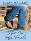 Hot on Her Heels - Susan Mallery