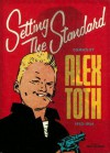 Setting the Standard - Alex Toth, Greg Sadowski