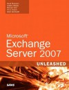 Microsoft Exchange Server 2007 Unleashed - Rand Morimoto, Chris Amaris, Michael Noel, Andrew Abbate, Mark Weinhardt