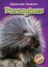 Porcupines (Blastoff! Readers: Backyard Wildlife) - Emily K. Green