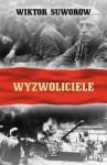 Wyzwoliciele - Wiktor Suworow