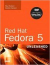 Red Hat Fedora 5 Unleashed [With Dvdrom] - Andrew Hudson
