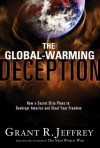 The Global-Warming Deception: How a Secret Elite Plans to Bankrupt America and Steal Your Freedom - Grant R. Jeffrey