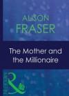 The Mother and the Millionaire (Mills & Boon Modern) - Alison Fraser