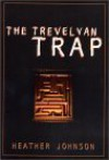 The Trevelyan Trap - Heather Johnson