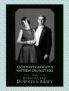 Lady Mary Crawley and Matthew Crawley Esq. (Downton Abbey Shorts, Book 1) - Jessica Fellowes, Matthew Sturgis