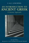 An Introduction to Ancient Greek: A Literary Approach - C.A.E. Luschnig, Deborah Mitchell