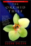Orchid Thief (School & Library Binding) - Susan Orlean