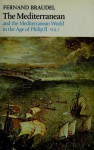 The Mediterranean and the Mediterranean World in the Age of Philip II, Volume I - Fernand Braudel