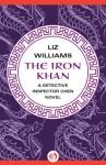 The Iron Khan (The Detective Inspector Chen Novels) - Liz Williams