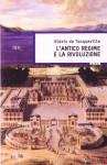L'antico regime e la Rivoluzione - Alexis de Tocqueville
