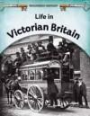 Life in Victorian Britain. Brian Williams - Brian Williams
