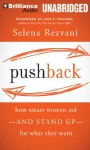 Pushback: How Smart Women Ask?and Stand Up?for What They Want - Selena Rezvani, Vanessa Hart