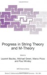 Progress in String Theory and M-Theory (NATO Science Series C: Mathematical and Physical Sciences, Volume 564) (Nato Science Series C: (closed)) - L. Baulieu, Michael Green, Marco Picco, Paul Windey