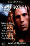 Vamprotica 2006 - Jana J. Hanson, Anna J. Evans, H.A. Fowler, Emily Veinglory, Adrianna Dane, Bianca D'Arc, Kay Derwydd, J.L. Day