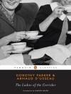 The Ladies of the Corridor (Penguin Classics) - Dorothy Parker, Arnaud d'Usseau, Marion Meade