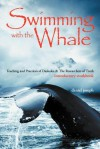Swimming with the Whale: Teaching and Practices of Daskalos & the Researchers of Truth - Daniel Joseph