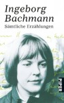 Sämtliche Erzählungen - Ingeborg Bachmann
