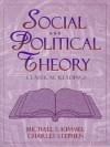 Social and Political Theory: Classical Readings - Michael S. Kimmel