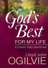 God's Best for My Life: A Classic Daily Devotional - Lloyd John Ogilvie